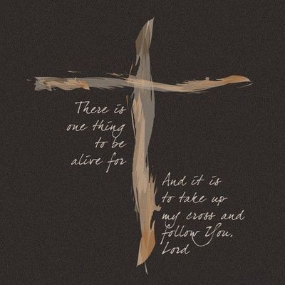 take up my cross and follow you lord inspiring quotes