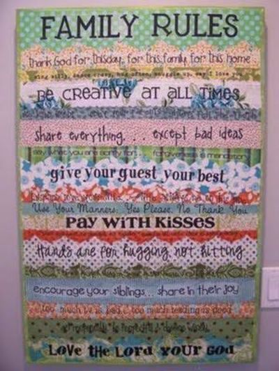 family rules canvas made with fabric, but you can also use paper. Here are her rules: thank God for this day, for this family, for this home