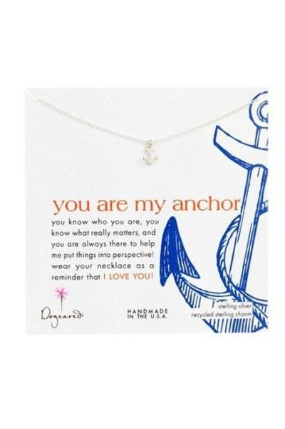 You are my anchor. You know who you are, you know what really matters, and you are always there to help me put things into perspective!