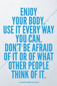 ENJOY YOUR BODY!