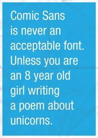 Ban Comic Sans. This is true.