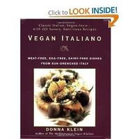 Vegan Italiano: Meat-free, Egg-free, Dairy-free Dishes from Sun-Drenched Italy [Paperback] Donna Klein Apparently this is the best.