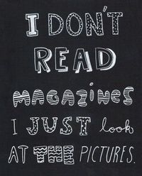 """so true.. you can also substitute """"book"""" for magazine!"""