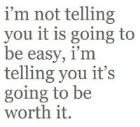 it's going to be worth it!