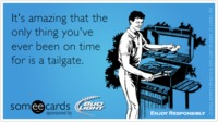 Funny Bud Light Huddle Ecard: It's amazing that the only thing you've ever been on time for is a tailgate. from someecards.com